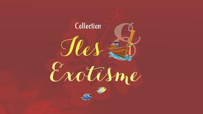 Collection Iles et Exotisme