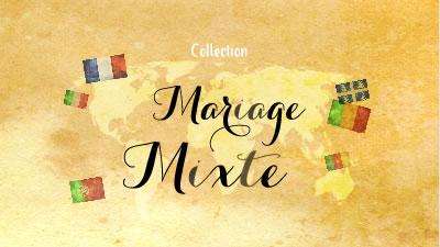 Collection Mariage Mixte