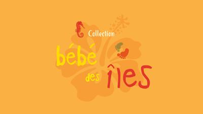 Collection Bébé des Iles