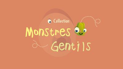 Collection Monstres Gentils